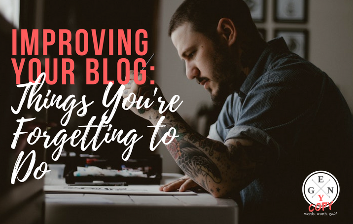 Improving Your Blog: Things You're Forgetting to Do