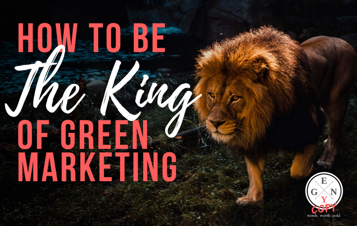 How to Be the King of Green Marketing