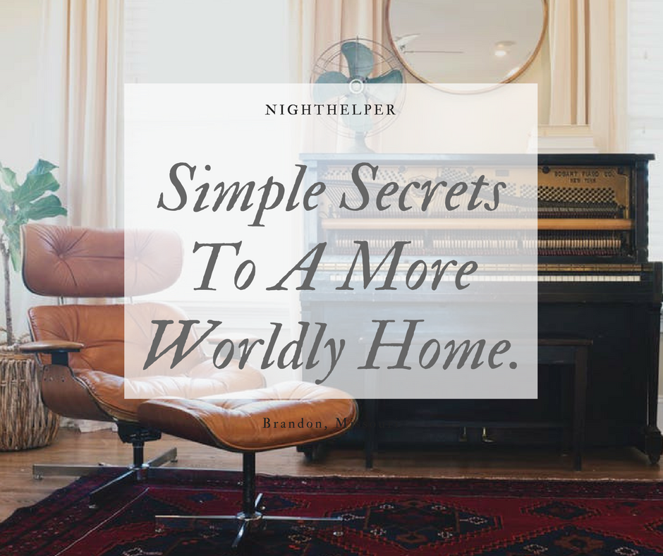 Secrets To A More Worldly Home