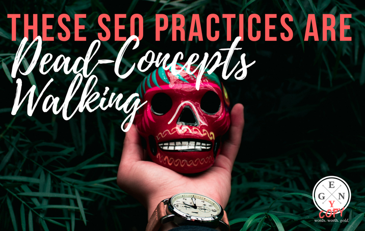 These SEO Practices Are Dead-Concepts Walking