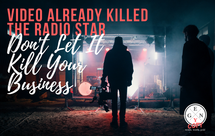 Video Already Killed The Radio Star - Don't Let It Kill Your Business