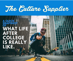 Culture Supplier Life After College