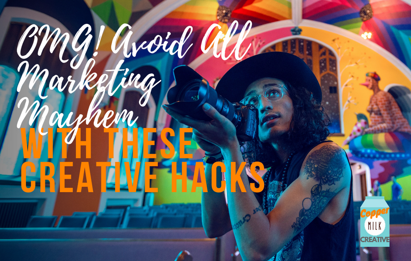 OMG! Avoid All Marketing Mayhem With These Creative Hacks