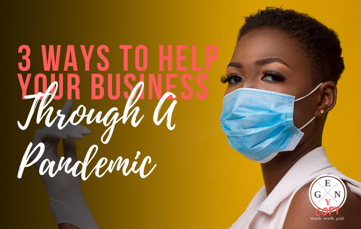 3 Ways To Help Your Business Through A Pandemic