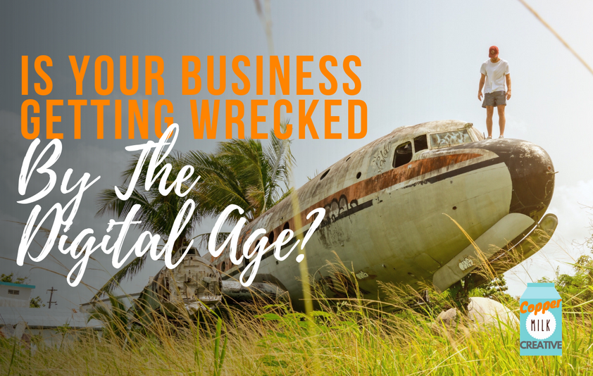 Is Your Business Getting Wrecked By The Digital Age?