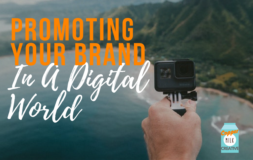 Promoting Your Brand In A Digital World