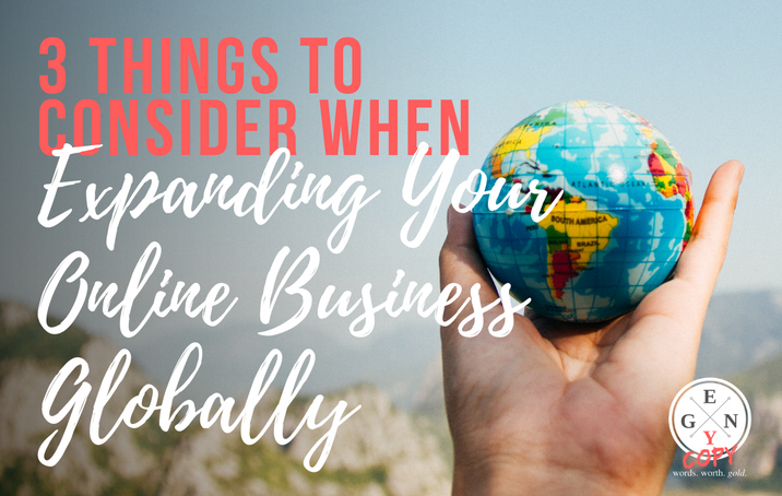 3 Things To Consider When Expanding Your Online Business Globally