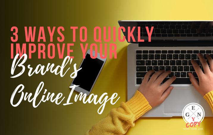 3 Ways To Quickly Improve Your Brand's Online Image
