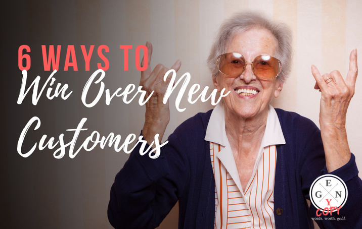 6 Ways To Win Over New Customers
