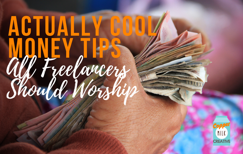 Actually Cool Money Tips All Freelancers Should Worship