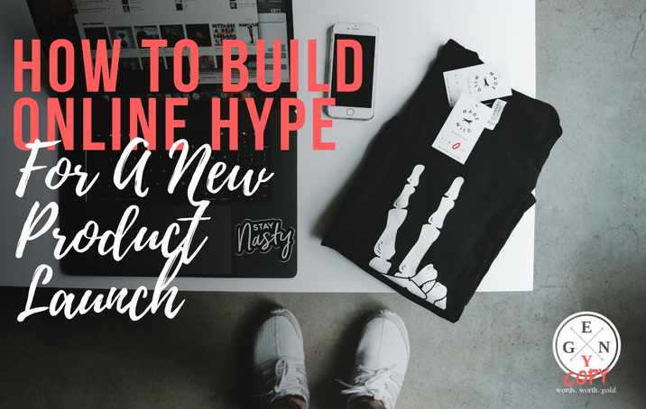 How To Build Online Hype For A New Product Launch