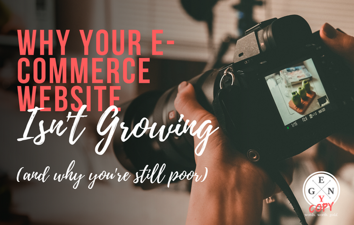 Why Your E-commerce Website Isn't Growing (And Why You're Still Poor)