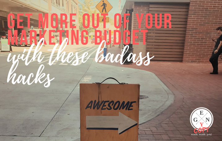 Get More From Your Marketing Budget With These Badass Hacks