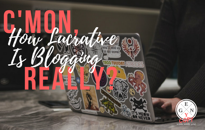 C'Mon, How Lucrative Is Blogging Really?