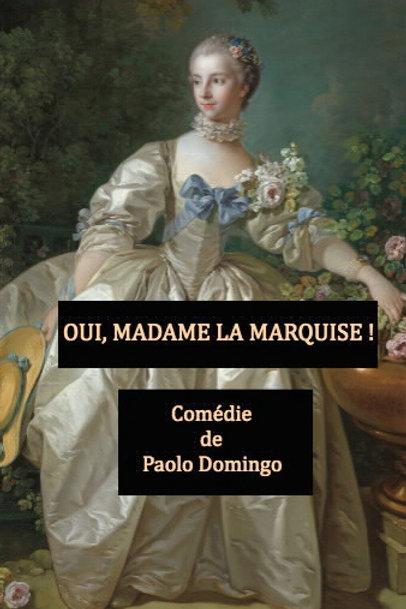 Texte — Oui, Madame La Marquise !