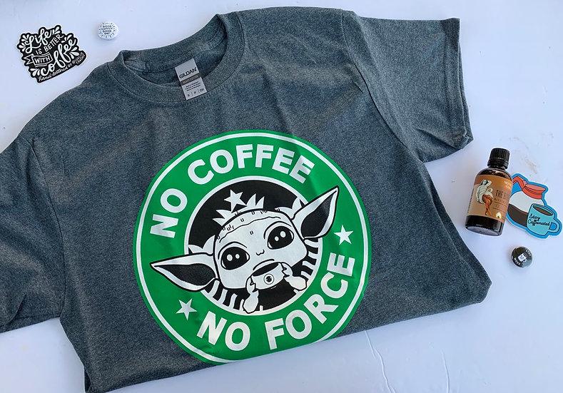"""No coffee, No force"" t-shirt"