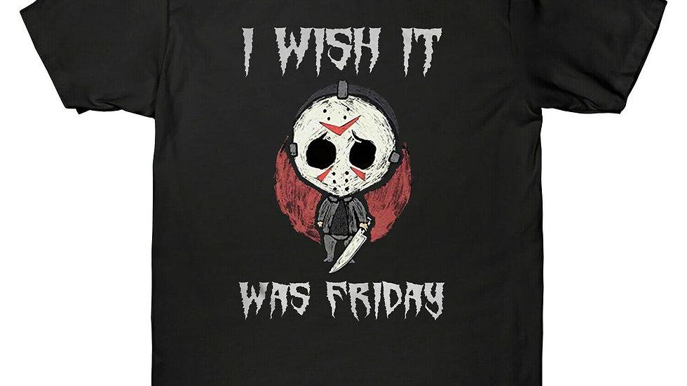 I Wish It Was Friday Unisex T-Shirt