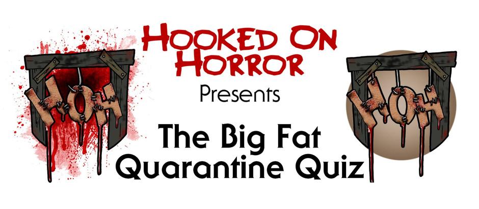 Hooked On Horror's Big Fat Quarantine Quiz - ANSWERS