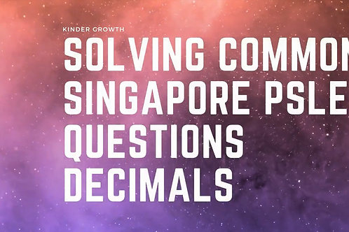 Beginner Step-By-Step Solving Common Maths PSLE Questions : Decimals