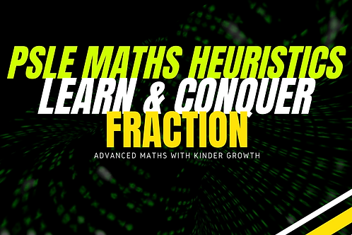 Maths Heuristics Fraction (Advance Maths)