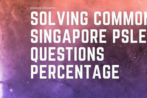 Beginner  Step-By-Step Solving Common Maths PSLE Questions : Percentage