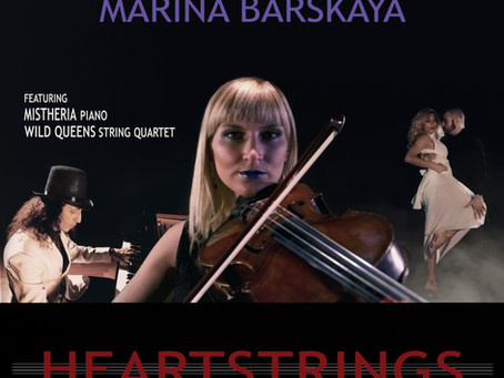Violist Marina Barskaya releases HEARTSTRINGS also featuring Mistheria and Wild Queens.
