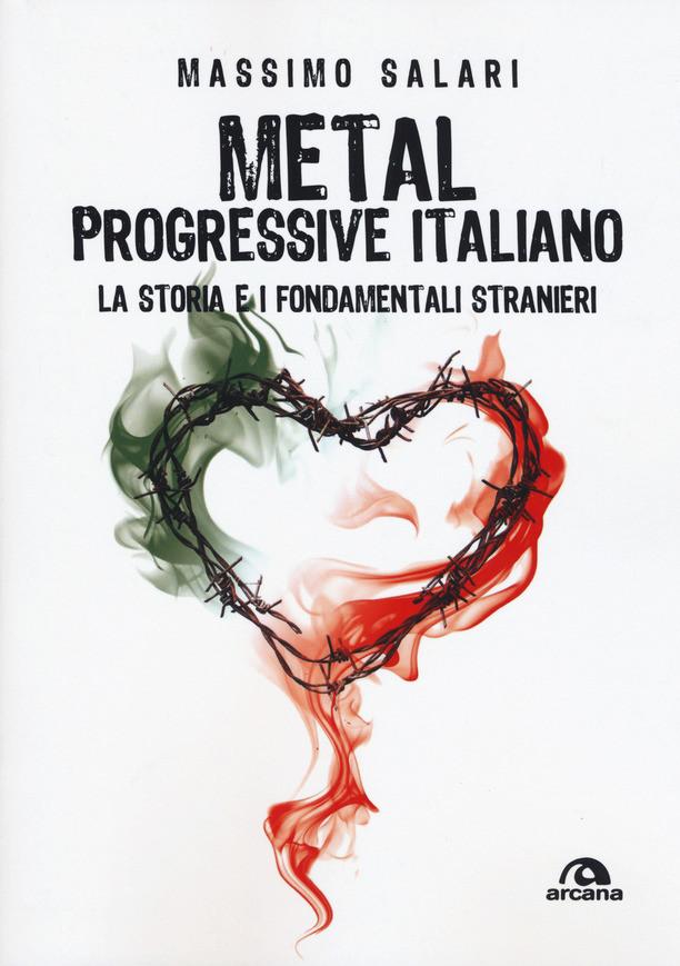 Metal Progressivo Italiano - Massimo Salari - Arcana Edizioni 2019 - Mistheria