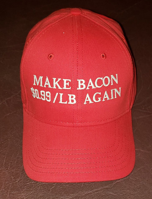 """MAKE BACON $0.99/LB AGAIN"" Hat"