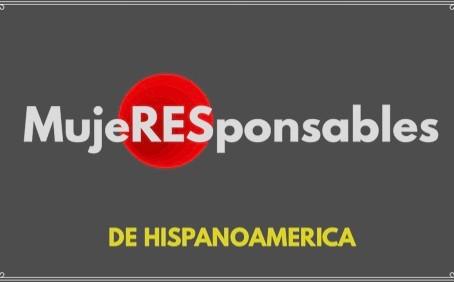 Ya viene el Encuentro Hispanoamericano de MujeRESponsables.