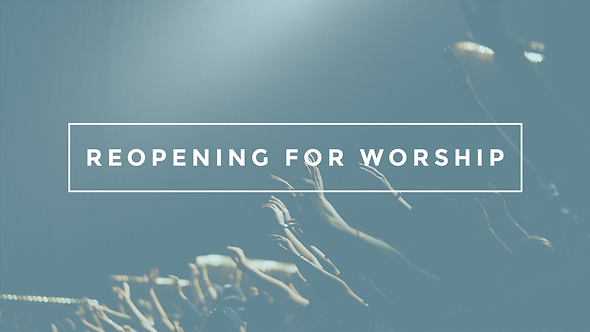 Reopening for Worship Graphic.png