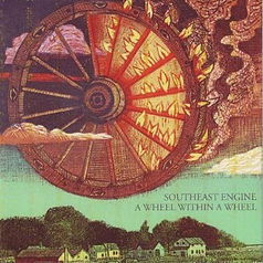 Southeast Engine - A Wheel Within a Wheel (2007)