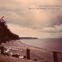 Southeast Engine - From the Forest to the Sea (2009)