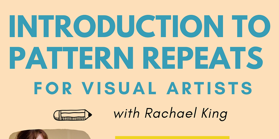 BOOTCAMP - Introduction to Pattern Repeats with Rachael King