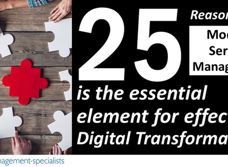 25 Reasons Why Modern Service Management is the Essential Element for Effective Digital Transformati