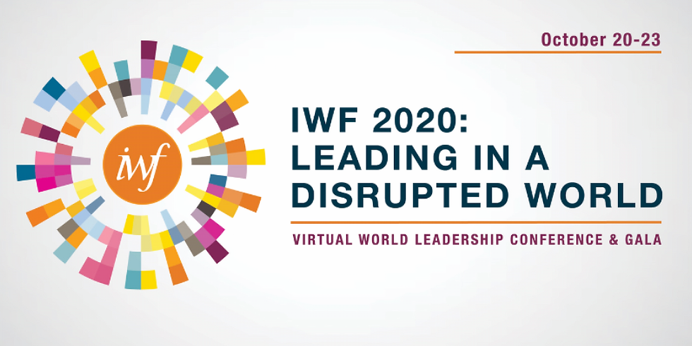 IWF Virtual World Leadership Conference & Gala - Leading in a Disrupted World