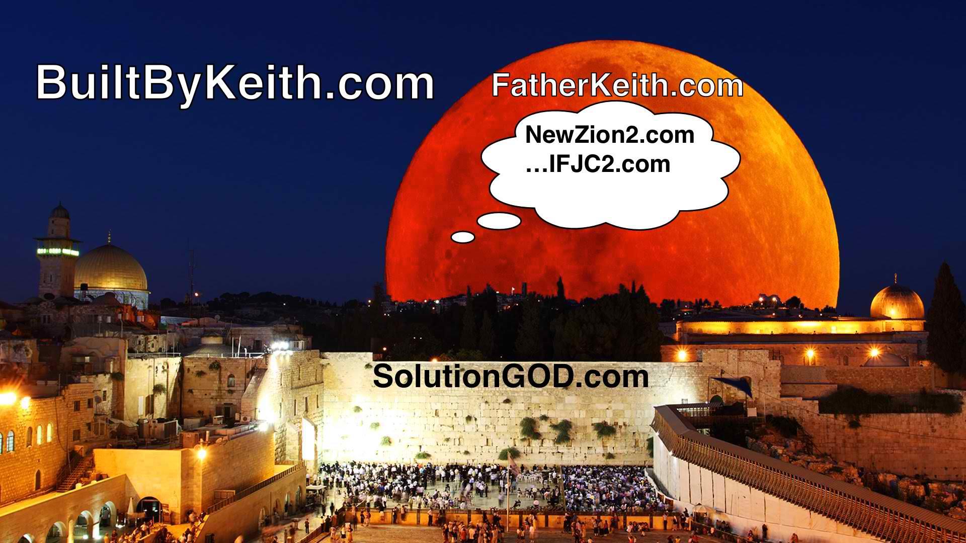 BBK20160630-JerUSAlemWestWall-BloodMoon-UNIocracyRevelations-FatherKeithDotCom