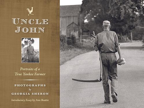 Uncle John: Portraits of a True Yankee Farmer