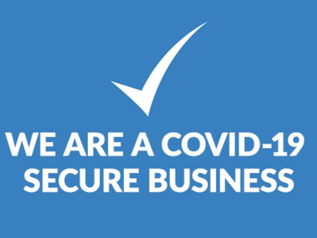 IMPORTANT NOTICE – WE ARE A COVID-19 SECURE BUSINESS