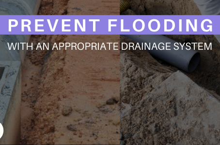 THE NEED OF THE HOUR: INSTALLING A GOOD DRAINAGE SYSTEM