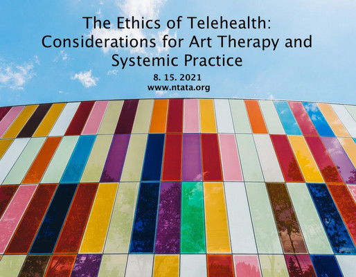 The Ethics of Telehealth: Considerations for Art Therapy and Systemic Practice
