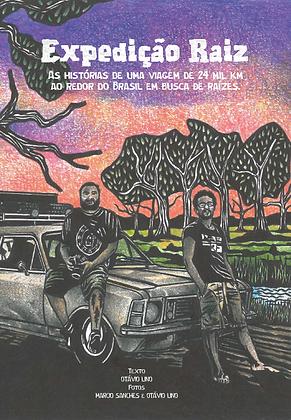 Expedição Raiz - Uma viagem de 24 mil km ao redor do Brasil em busca de raízes