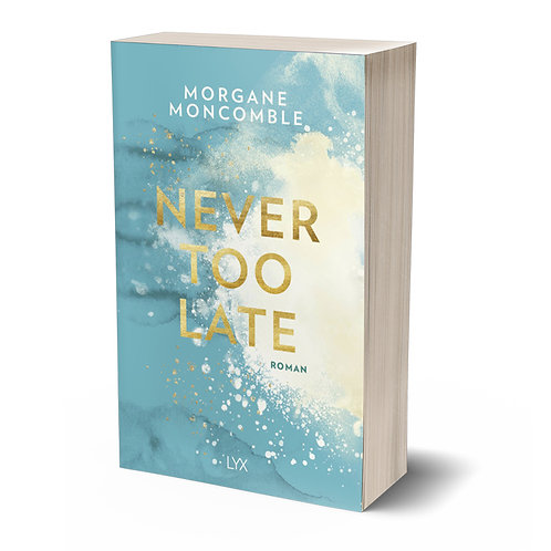 Never Too Late von Morgane Moncomble