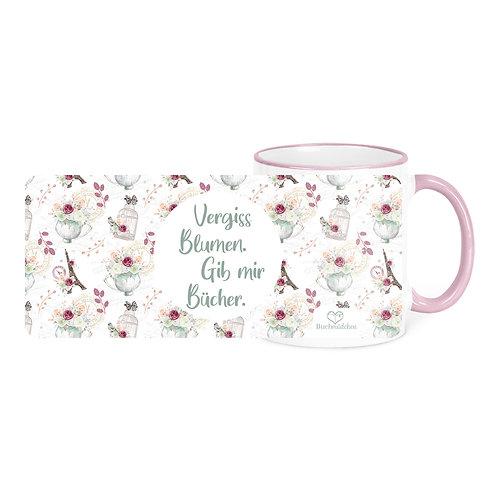 Tasse »Vergiss Blumen, gib mir Bücher«
