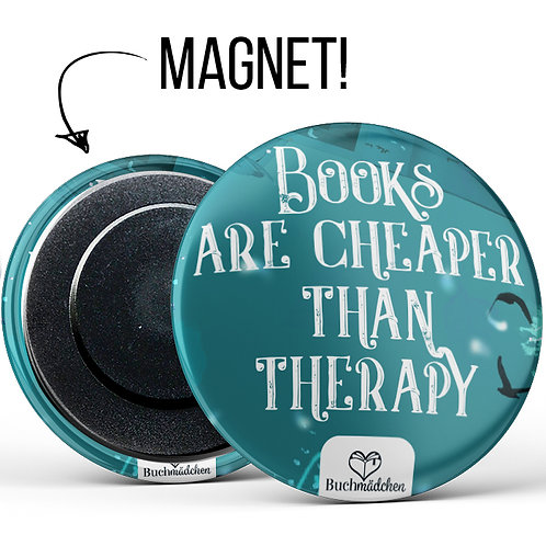 Magnetbutton »Books Are Cheaper Than Therapy«