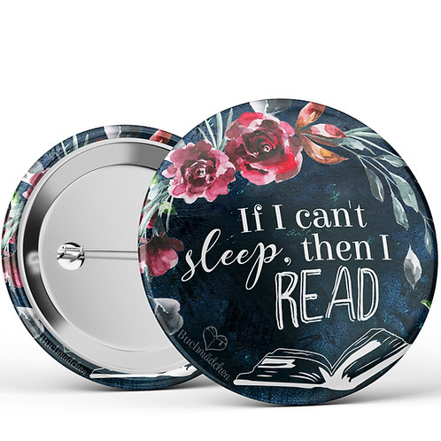 Ansteckbutton »If I can't sleep, then I read«