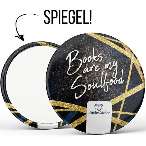 Spiegelbutton »Books are my Soulfood«
