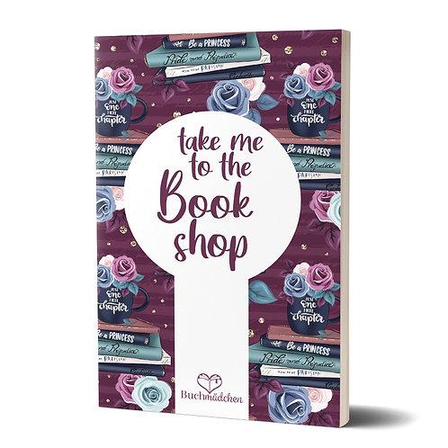 Notizheft »Take me to the bookshop«