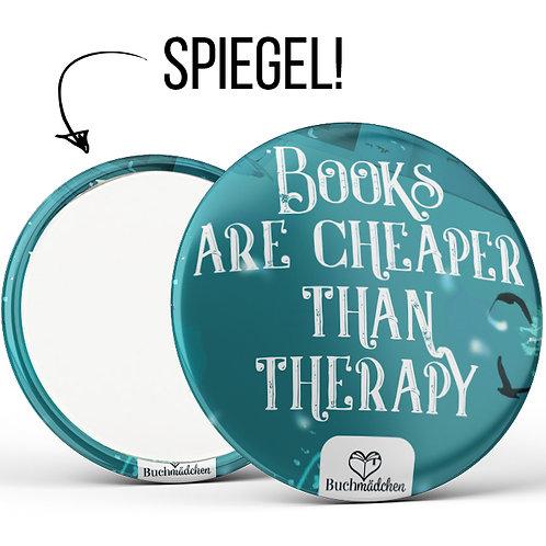Spiegelbutton »Books Are Cheaper Than Therapy«