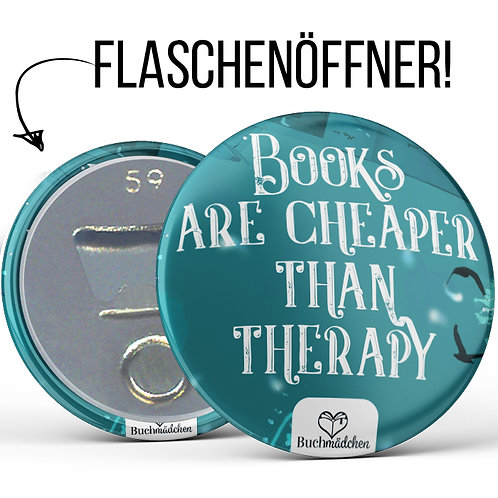 Flaschenöffner »Books Are Cheaper Than Therapy«