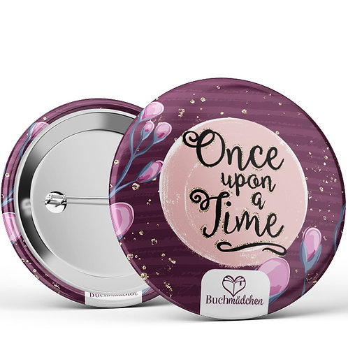 Ansteckbutton »Once upon a time«